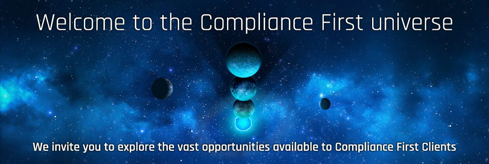 Welcome to the Compliance First Universe